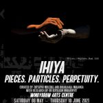 Ihiya – Pieces. Particles. Perpetuity
